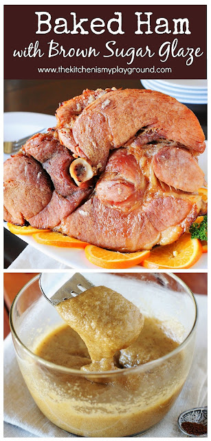 Baked Ham with Brown Sugar Glaze ~ With just a few simple steps, beautiful juicy ham can adorn your table. It's way easier than you think!    www.thekitchenismyplayground.com