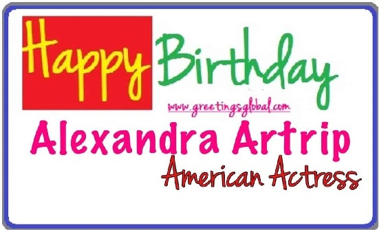 birthday wishes to Alexandra Artrip