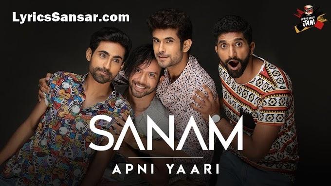 Sanam - Apni Yaari Lyrics | Friendship song 2019