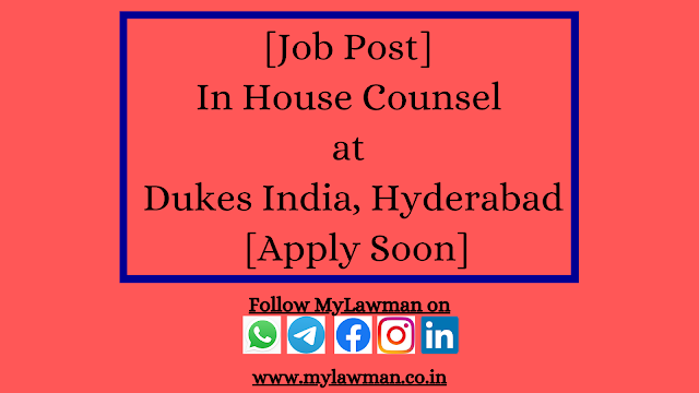 [Job Post] In House Counsel at Dukes India, Hyderabad [Apply Soon]