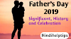 When is father's day in 2019? History and significant of Father's day. Celebrating of father's day