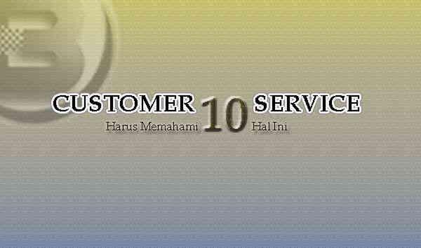 Customer Service Harus Memahami 10 Hal Ini