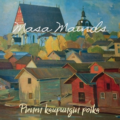 Masa Mainds - Pienen Kaupungin Poika (2019) -  Album Download, Itunes Cover, Official Cover, Album CD Cover Art, Tracklist, 320KBPS, Zip album