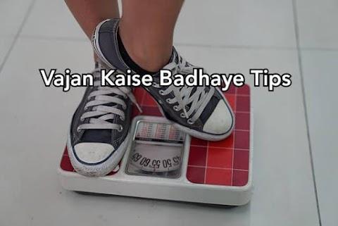 Vajan Kaise Badhaye Kya Khaye - Vajan Kaise Gain Kare