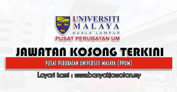 Jawatan Kosong 2021 di Pusat Perubatan Universiti Malaya (PPUM)