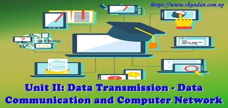 Data Transmission - Data Communication and Computer Network