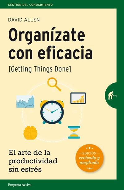 Cómo Ser Más Organizado • Habilidades para la Organización del Tiempo (Método GTD de David Allen)