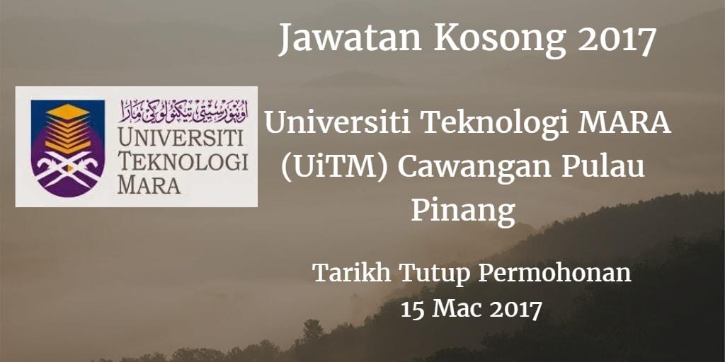 Jawatan Kosong (UiTM) Cawangan Pulau Pinang 15 Mac 2017