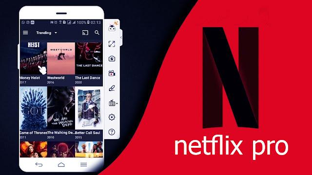 تطبيق نتفلكس برو لمشاهدة الافلام مجانا