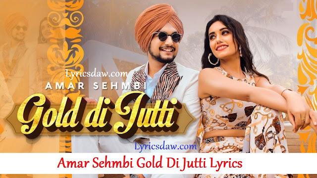 Amar Sehmbi Gold Di Jutti Lyrics