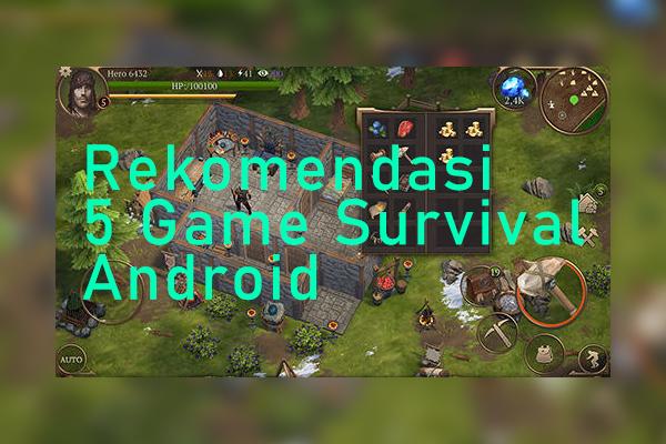 Rekomendasi 5 Game Survival Versi Android