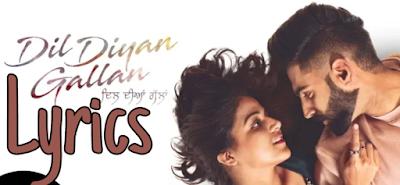 Dil Diyan Gallan Lyrics | Parmish verma | Abhijeet srivastava