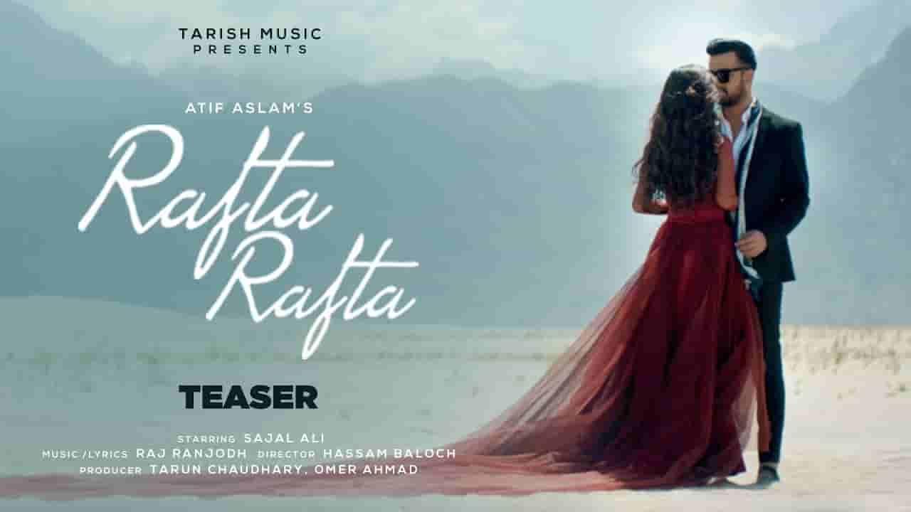 रफ्ता रफ्ता Rafta rafta lyrics in Hindi Atif Aslam Hindi Song