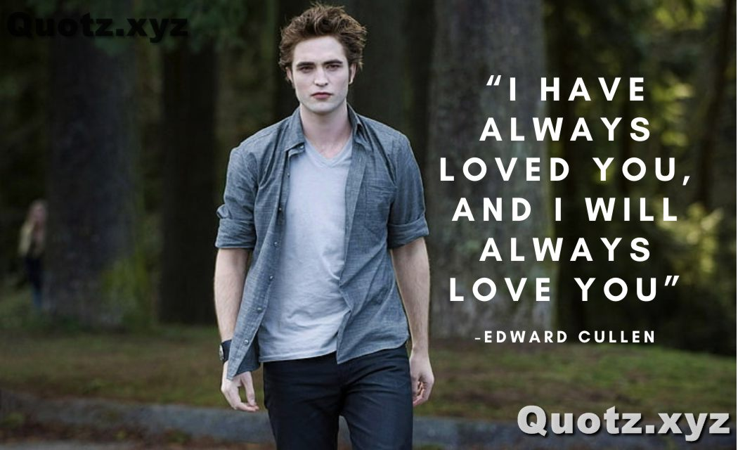 Quotes by Edward Cullen twilight saga quotes with quotes images.