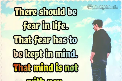 There should be fear in life | Fear Quote
