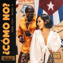 Download Como No – Akon feat. Becky G Mp3 Torrent