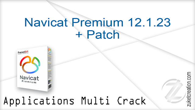 Navicat Premium 12.1.23 + Patch