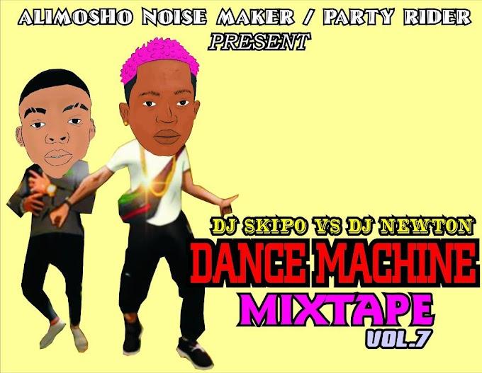 [ MIXTAPE ] DJ SKIPO x DJ NEWTON - DANCE MACHINE MIXTAPE