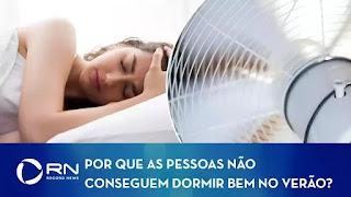 Especialista explica os motivos das pessoas não dormirem bem no verão