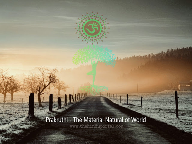 Prakruthi - The Material Natural of World