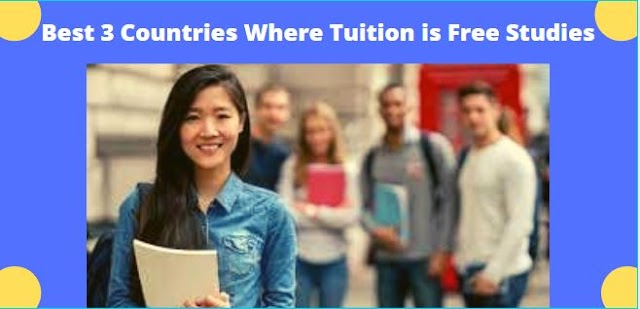 Best 3 Countries Where Tuition is Free Studies in 2021