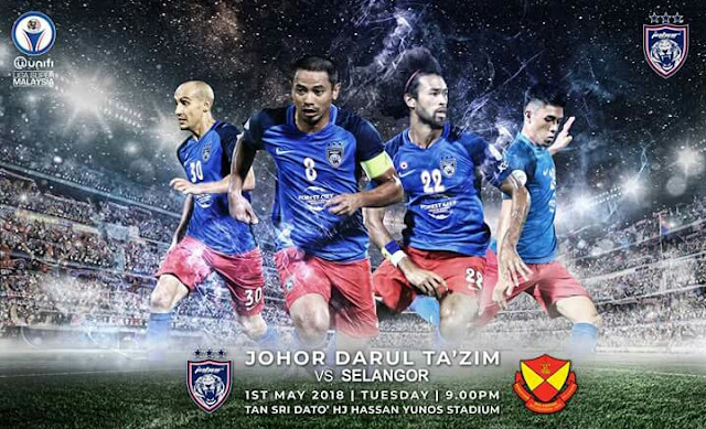 Live Streaming JDT vs Selangor 1.5.2018 Liga Super