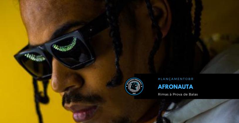 """Afronauta lança o single """"Rimas à Prova de Balas"""""""