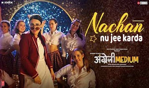 नाचन नु जी करदा - Nachan Nu Jee Karda from Angrezi Medium