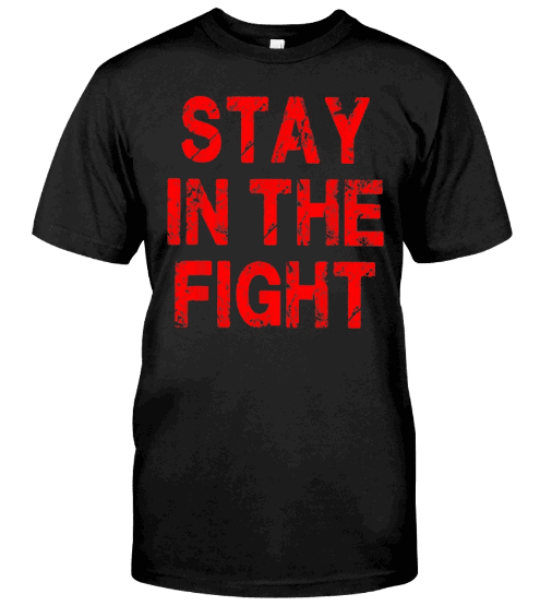Stay In The Fight T-Shirt Stay In The Fight Hoodie, fight nationals shirt, stay in the fight t shirt washington nationals. GET IT HERE