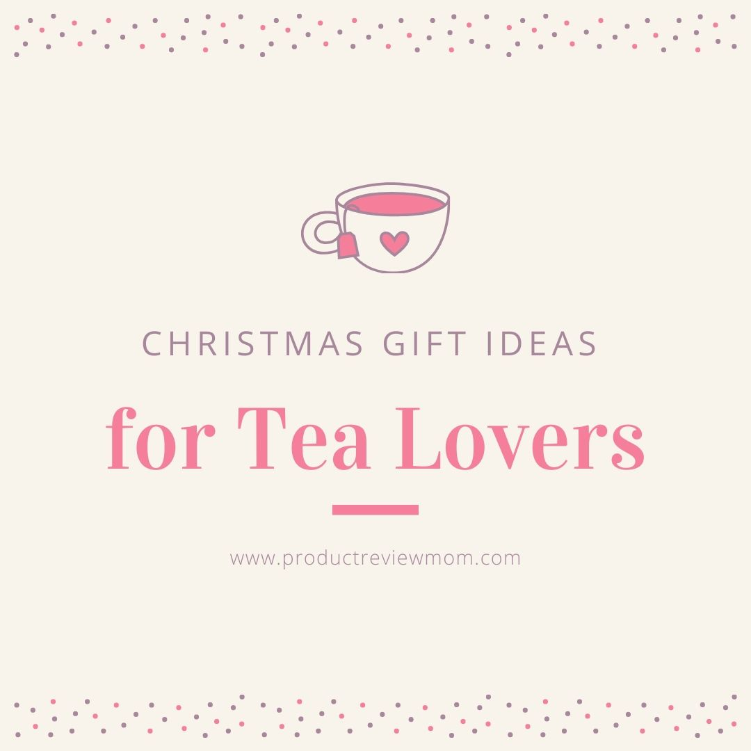 Christmas Gift Ideas for Tea Lovers
