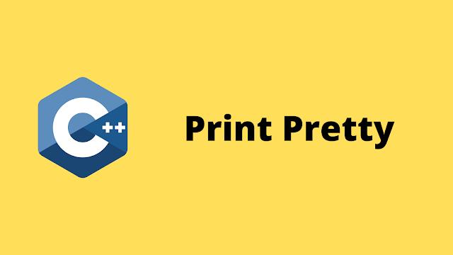 HackerRank Print Pretty solution in c++ programming