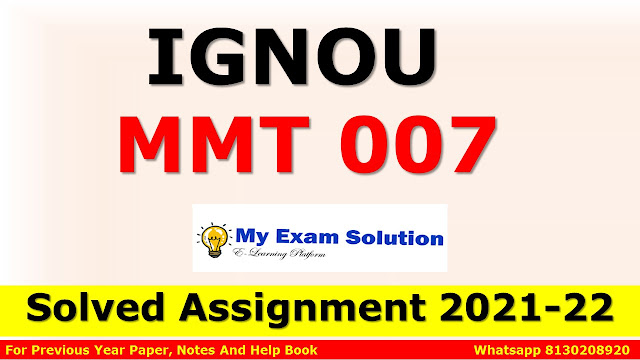 MMT 007 Solved Assignment 2021-22