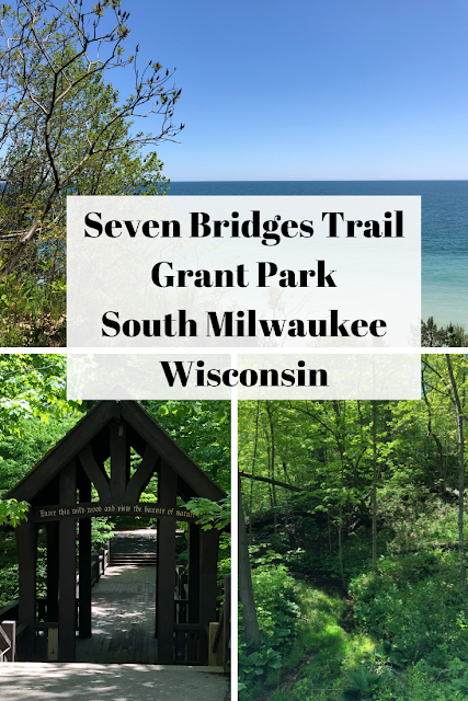 In Search of Seven Bridges Trail and a Splendid Nature Adventure at Grant Park in South Milwaukee, Wisconsin
