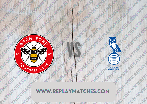 Brentford vs Oldham Athletic Highlights 21 September 2021