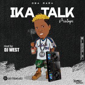 [Mixtape] Dj West - Obamara Ika Pct2 Mix 2021