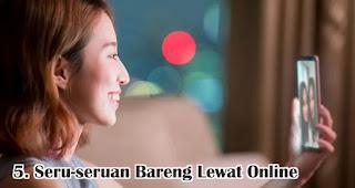 Seru-seruan Bareng Lewat Online merupakan salah satu tips untuk atasi rasa bosan saat berpuasa