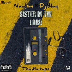 Mix DJ. ::  Naidsin Ft. Dj Blaq – Sister In The Lord Mix