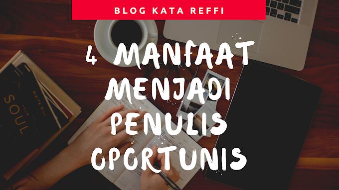 4 Manfaat Menjadi Penulis Oportunis