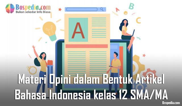 Materi Opini dalam Bentuk Artikel Mapel Bahasa Indonesia kelas 12 SMA/MA