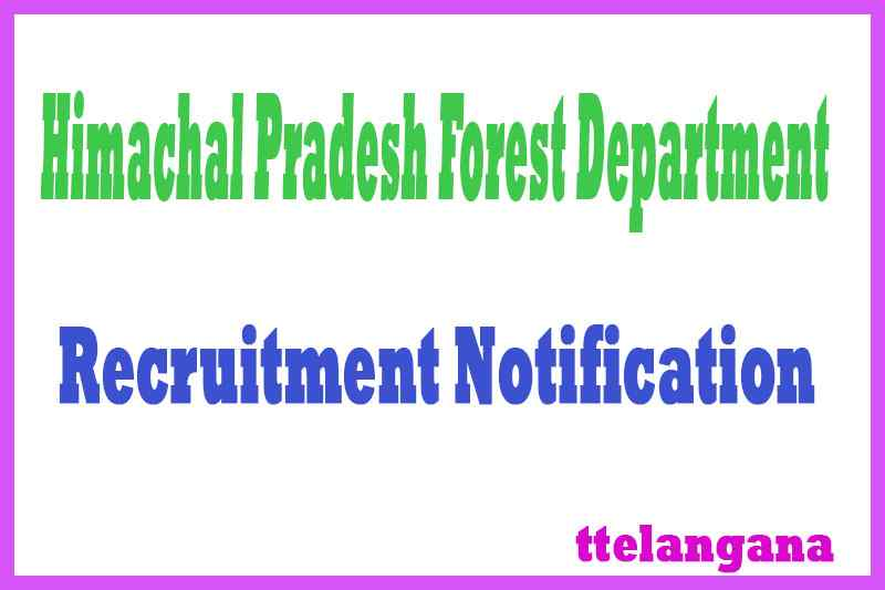 Forest Department Government of Himachal Pradesh Recruitment Notification