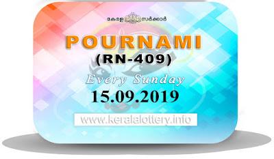 "Keralalottery.info, ""kerala lottery result 15 9 2019 pournami RN 409"" 15st September 2019 Result, kerala lottery, kl result, yesterday lottery results, lotteries results, keralalotteries, kerala lottery, keralalotteryresult, kerala lottery result, kerala lottery result live, kerala lottery today, kerala lottery result today, kerala lottery results today, today kerala lottery result,15 9 2019, 15.9.2019, kerala lottery result 15-9-2019, pournami lottery results, kerala lottery result today pournami, pournami lottery result, kerala lottery result pournami today, kerala lottery pournami today result, pournami kerala lottery result, pournami lottery RN 409 results 15-9-2019, pournami lottery RN 409, live pournami lottery RN-409, pournami lottery, 15/09/2019 kerala lottery today result pournami, pournami lottery RN-409 15/9/2019, today pournami lottery result, pournami lottery today result, pournami lottery results today, today kerala lottery result pournami, kerala lottery results today pournami, pournami lottery today, today lottery result pournami, pournami lottery result today, kerala lottery result live, kerala lottery bumper result, kerala lottery result yesterday, kerala lottery result today, kerala online lottery results, kerala lottery draw, kerala lottery results, kerala state lottery today, kerala lottare, kerala lottery result, lottery today, kerala lottery today draw result"