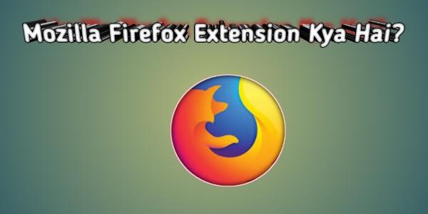 Firefox Extension Kya Hai ? Firefox Video Downloader Extentios Install Kaise Kare ?