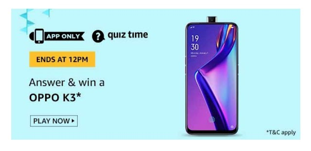 Amazon Quiz Contest 22 September 2019 Answers Win Oppo K3 Smartphone