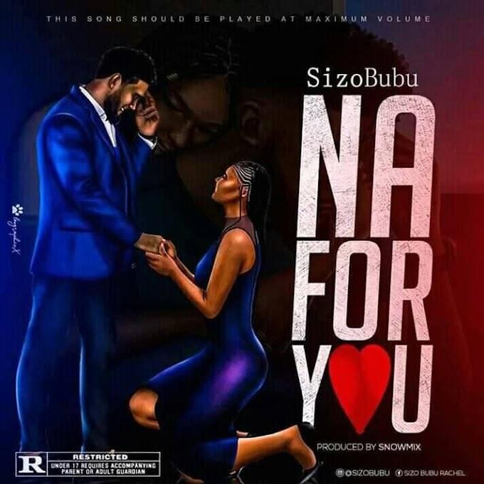 Music: SizoBubu – Na For You