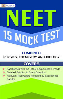 NEET 15 MOCK TEST COMBINED: PHYSICS, CHEMISTRY AND BIOLOGY [PDF]