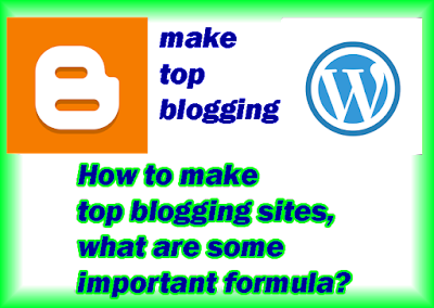 make top blogging sites, what are some important formula?