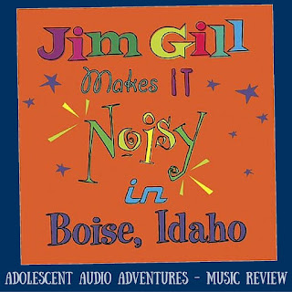 Adolescent Audio Adventures reviews Jim Gill Makes It Noisy in Boise Idaho