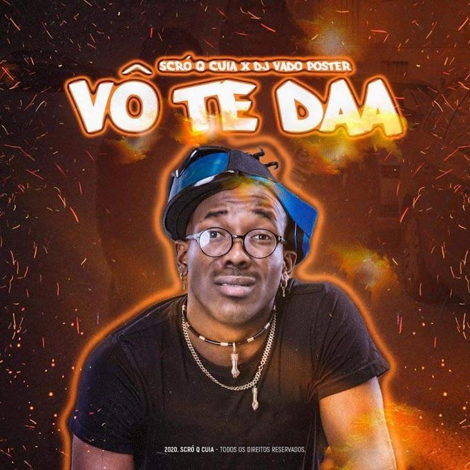 Scro Que Cuia & DJ Vado Poster - Vô Te Daa (Afro House)