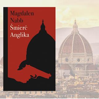 """""""Śmierć Anglika"""" we Florencji - kryminał Magdalen Nabb"""