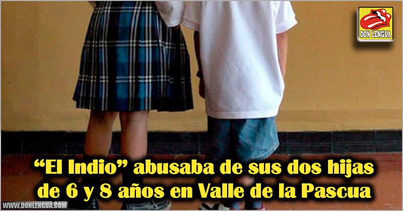 El Indio abusaba de sus dos hijas de 6 y 8 años en Valle de la Pascua